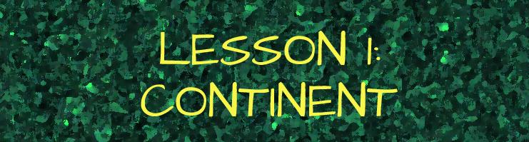 LESSON 1 continent